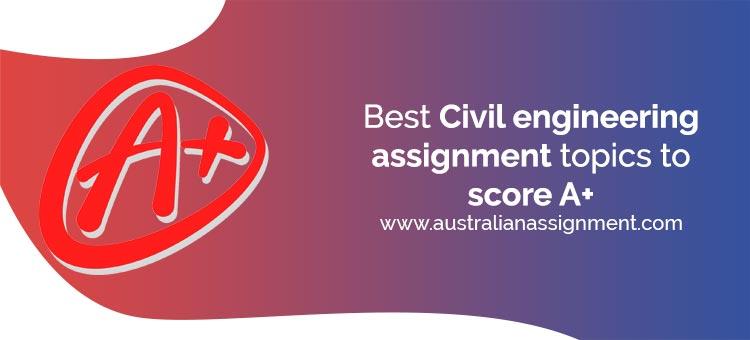 Civil Engineering Assignments Topics
