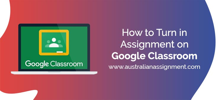 How to Turn in Assignment on Google Classroom