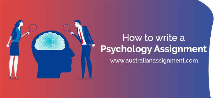 How to write a Psychology assignment