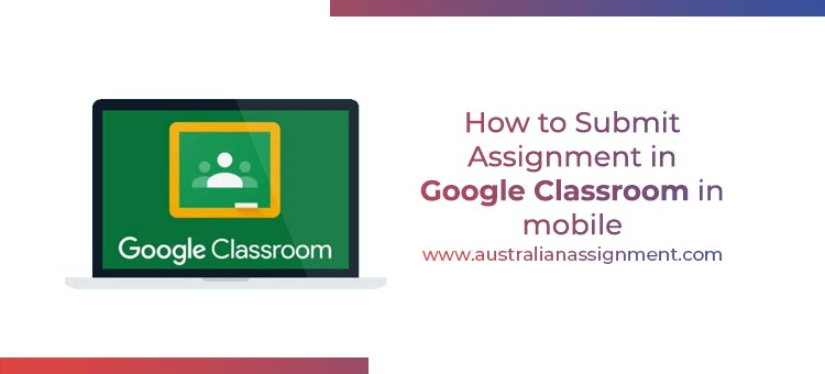 How to submit Assignment in Google Classroom in Mobile