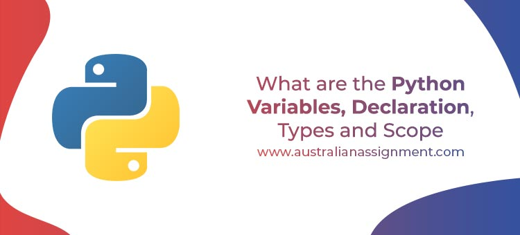 python variables, declaration, Types, and Scope